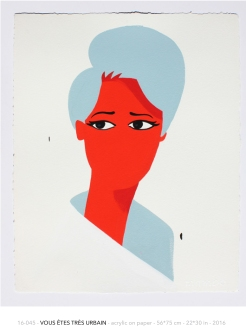 16-045 - VOUS ÊTES TRÈS URBAIN - acrylic on paper - 56*75 cm - 22*30 in - 2016