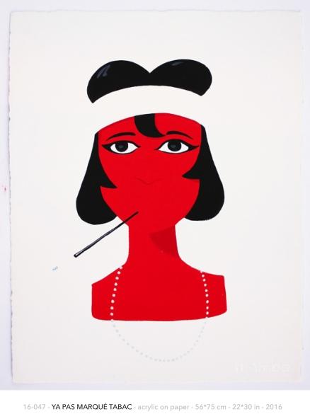 16-047 - YA PAS MARQUÉ TABAC - acrylic on paper - 56*75 cm - 22*30 in - 2016